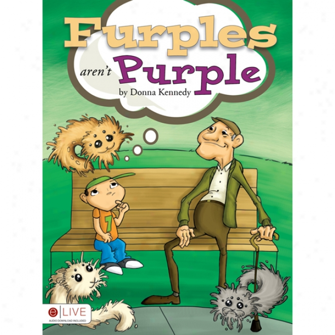 Furples Aren't Purple (unabridged)
