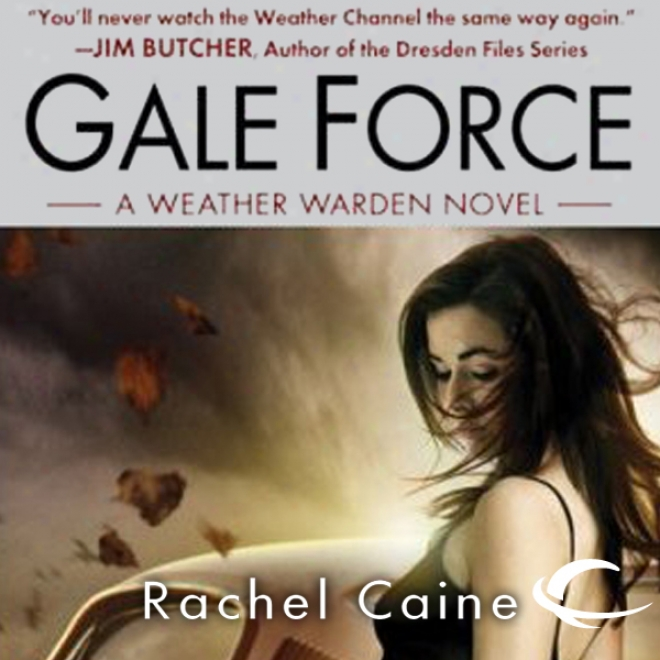 Gale Force: Weather Warden, Book 7 (unabridged)