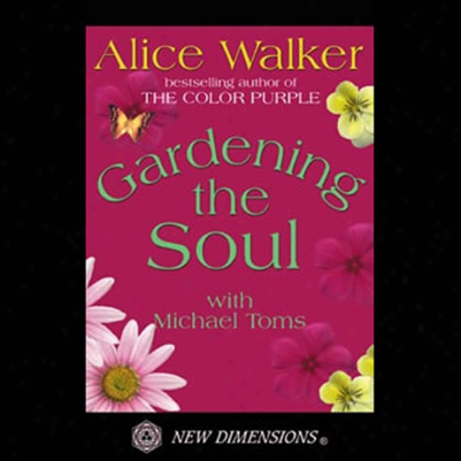 Gardening The Soul (unabridged)
