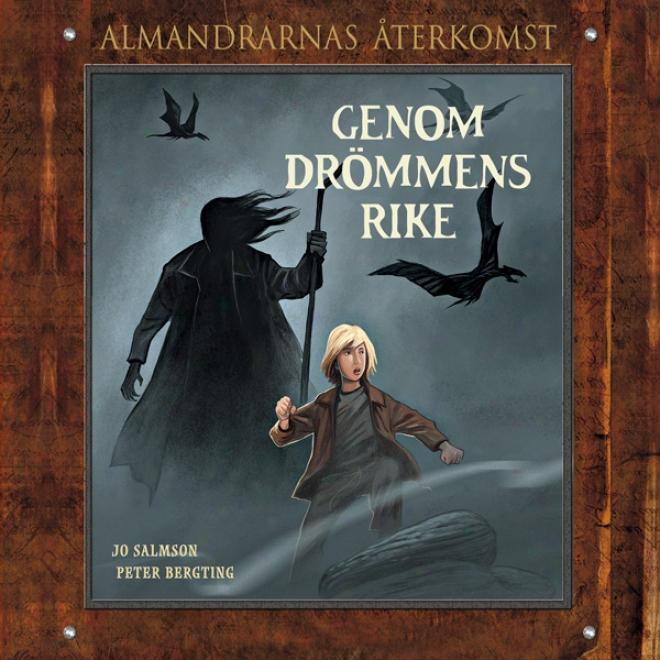 Genom Drommens Rike: Almandrarnas ?terkomst Del 5 (unabridged)