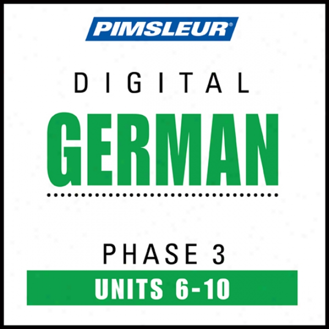 German Phase 3, Unit 06-10: Leqrn To Speak And Understand Born of the same father and mother With Pimsleur Language Programs