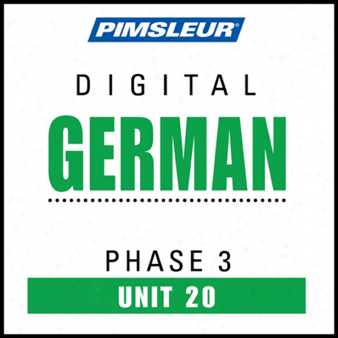 German Phase 3, Unit 20: Learn To Speak And Understand German In the opinion of Pimsleur Language Programs
