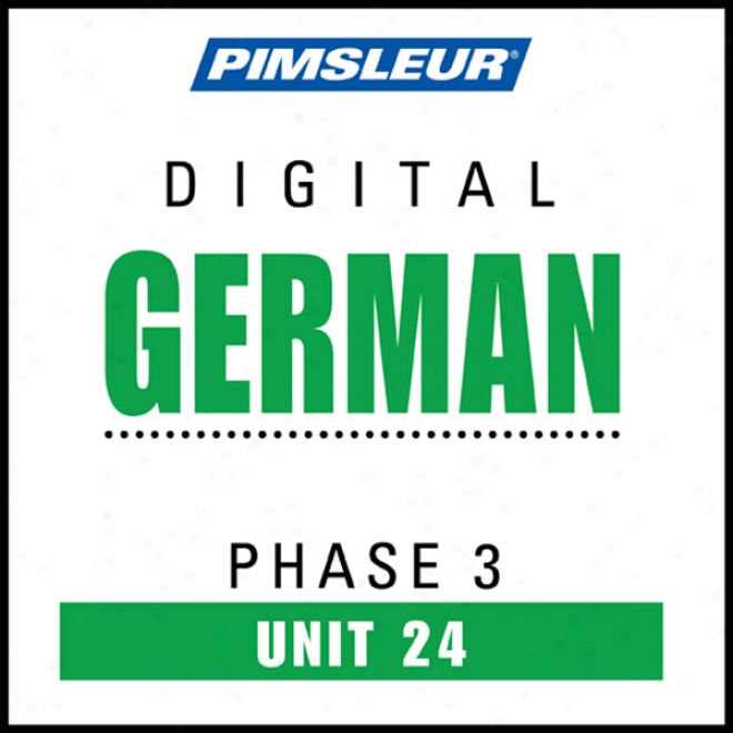 Germab Phase 3, Unit 24: Learn To Speak And Understand German With Pimsleur Language Programs