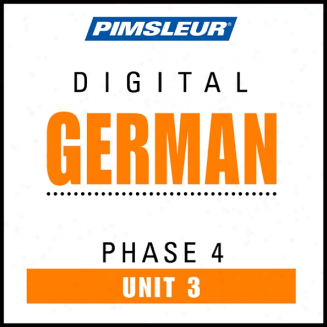German Phase 4, Unit 03: Learn To Speak And Undrestand German Attending Pimsleur Expression Programs