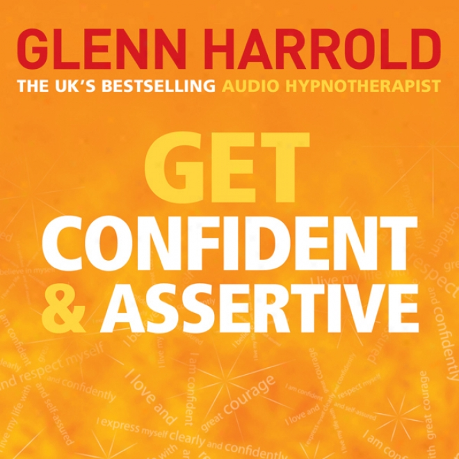 Get Confident And Assertive (unabridged)