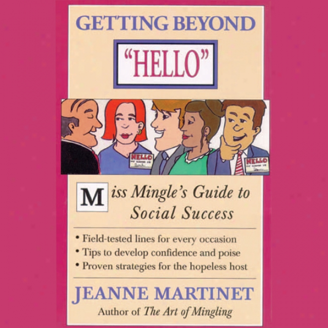 Getitng Beyond Hello: Miss Mingle's Guide To Social Success (unabridged)