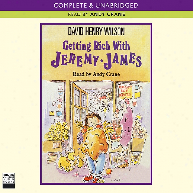 Getting Rich With Jeremy James (unabridged)