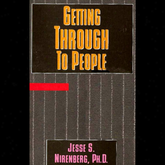 Getting Through To Peoplee (unabridged)