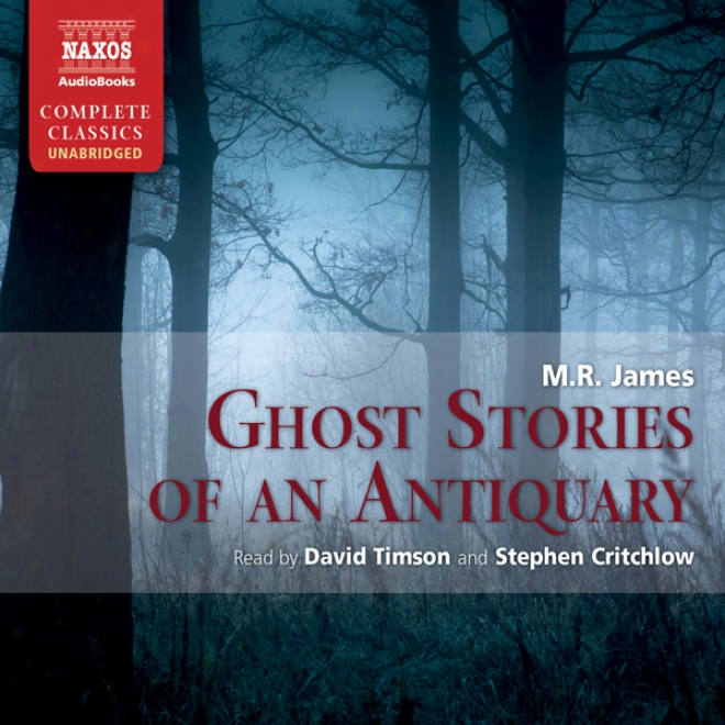 Ghost Stories Of Each Antiquary (unabridged)