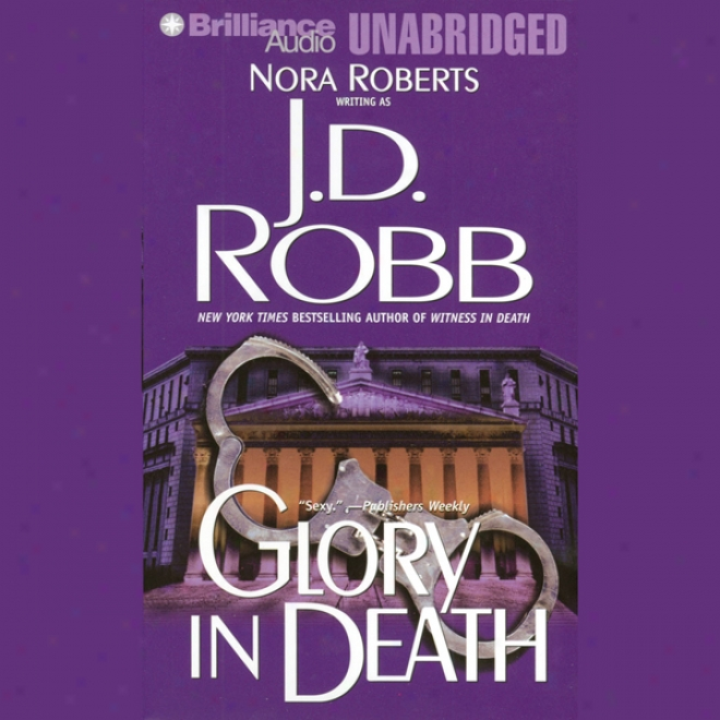 Glory In Death: In Death, Book 2 (unabridged)