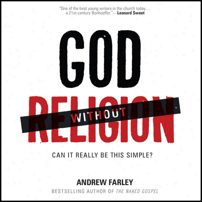 Deity Without Religion: Can It Really Be This Simple? (unabridged)