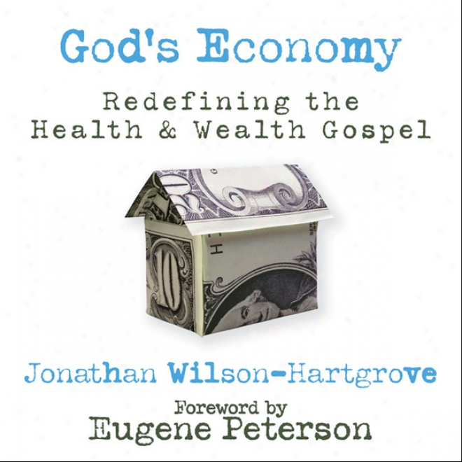 God's Economy: Redefinlng The Health And Wealth Gospel (unabridged)
