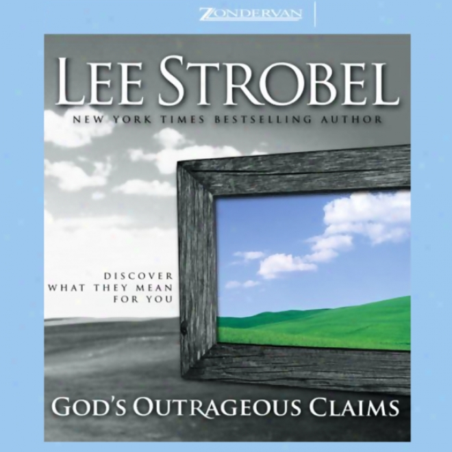 God's Outrageous Claims: Discoover What They Mean For You (unabridged)