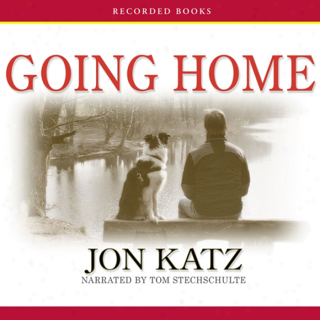 Going Home: Finding Peace When Pets Die (unabridged)