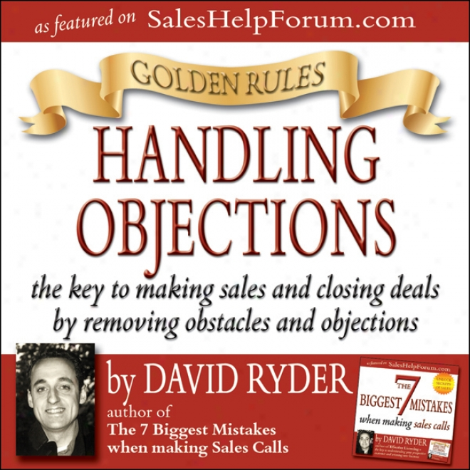 Golden Rules - Handling Objections (unabridged)