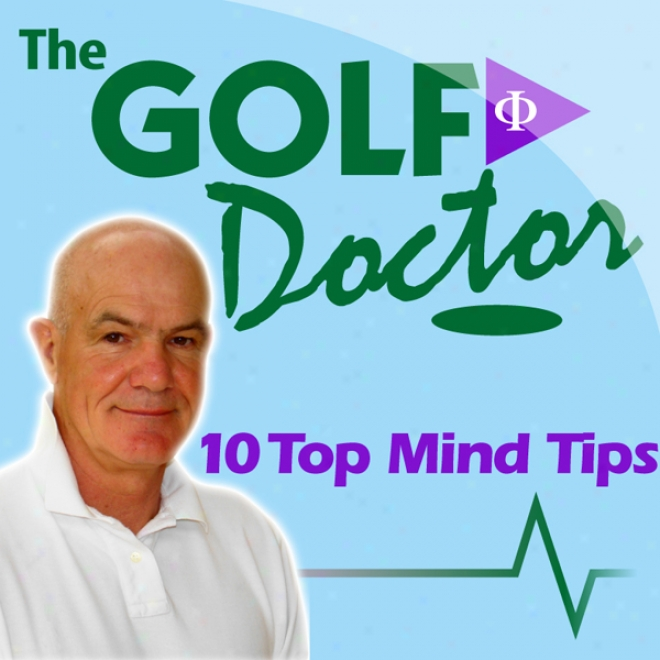 Golf Doctor: 10 Top Mind Tips (unabridged)