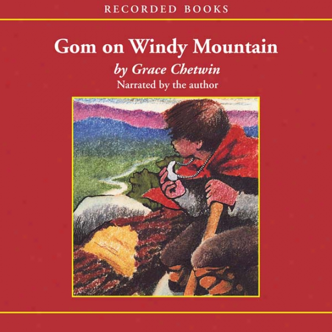 Gom On Windy Mountain (unabridged)