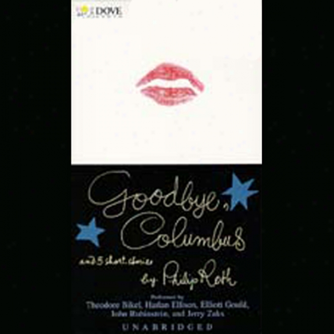Goodbye, Columbus And Five Other Short Stories (unabridged)