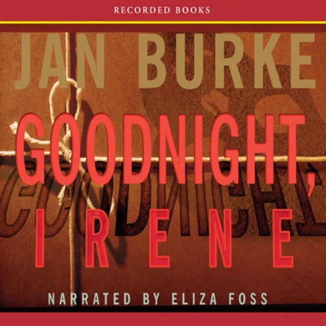 Goodnight, Irene: An Irene Kelly Novel (unabridged)
