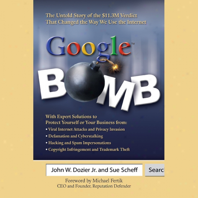 Google Bomb: The Untold Story Of The 11.3m Decision That Changed The Way We Treat The Internet (unabridged)