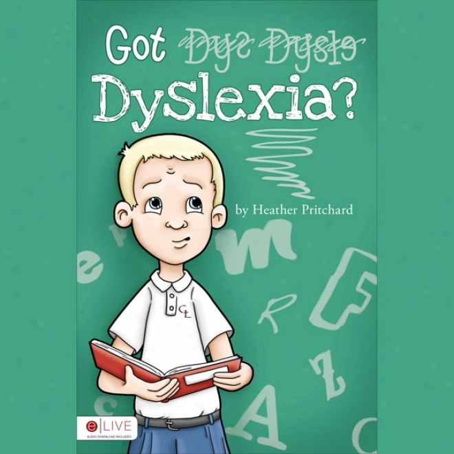 Got Dyslexia? (unabridged)