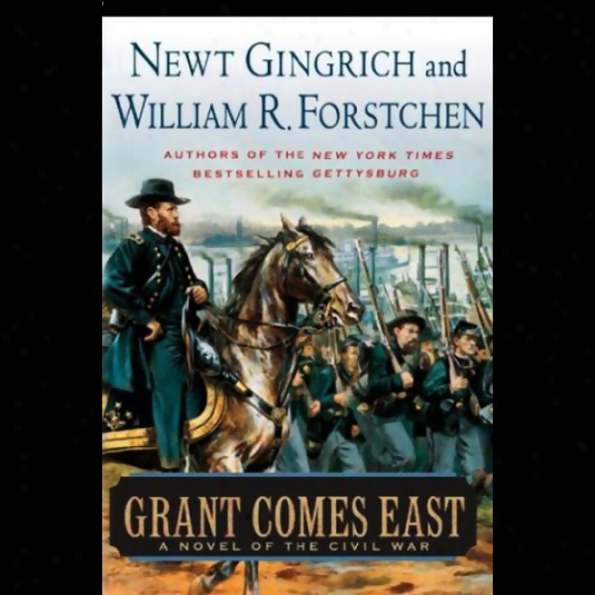Grant Comes East (unabridged)