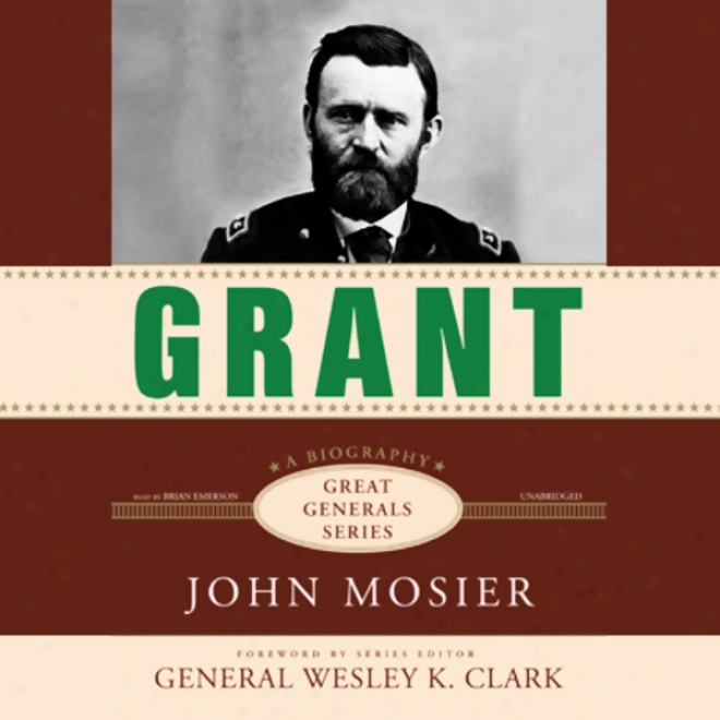 Grant: Great Generals (unabridged)