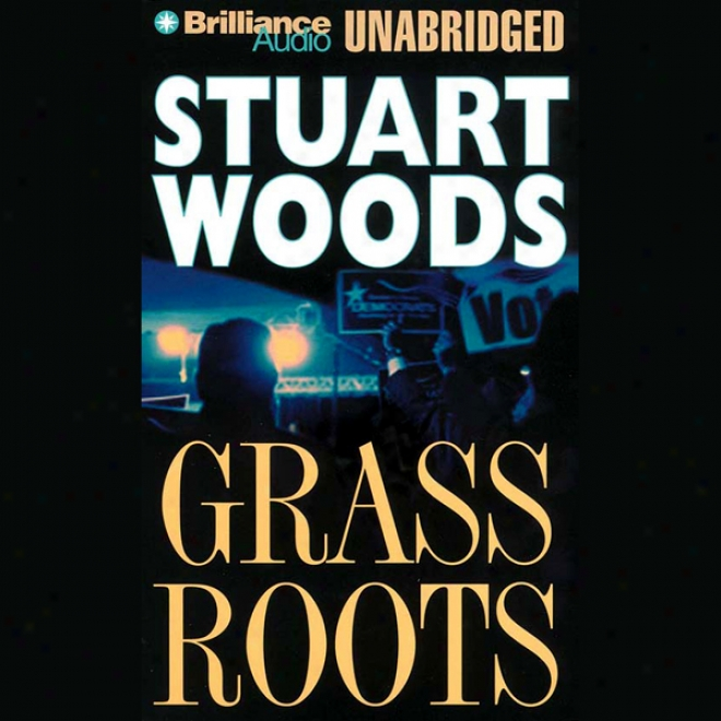 Grass Roots: A Will Lee Nvoel (unabridged)