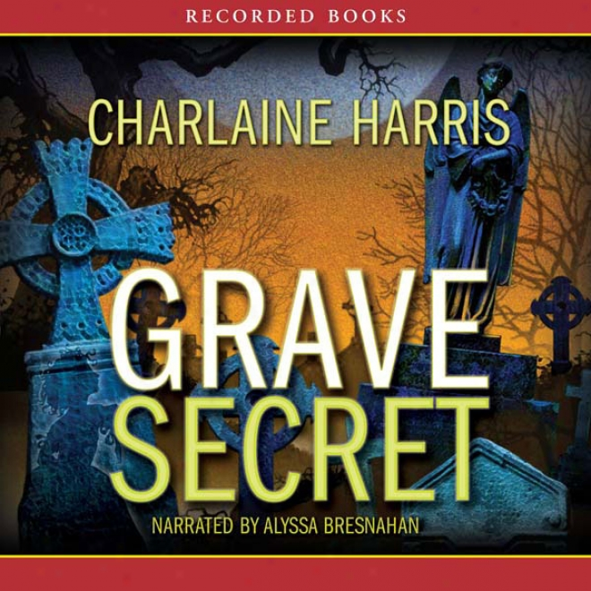 Grave Secret: Harper Connelly Mysteries, Book 4 (unabridged)