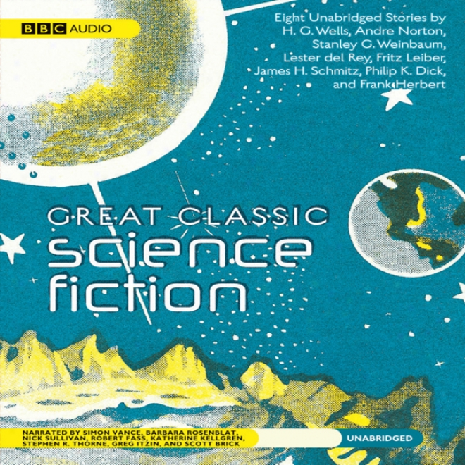 Great Classic Science Fiction: Eight Unabriidged Stories (unabridged)