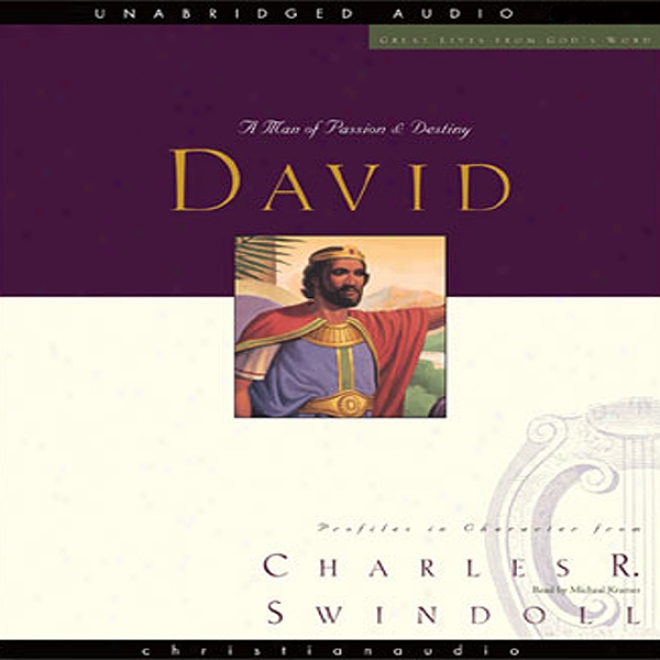 Great Lives: David: A Man Of Passion And Destiny (unabridged)