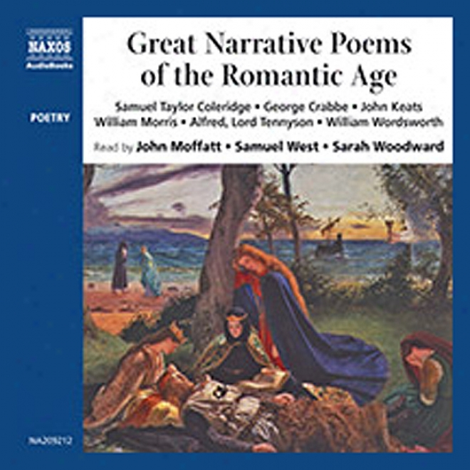 Great Narrative Poems Of The Romantic Age (unabridged)