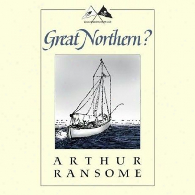 Great Northern?: Swallows And Amazons Series (unabridged)