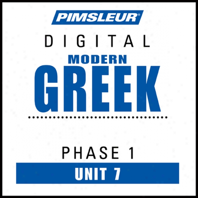 Greek (modern) Phase 1, Unit 07: Learn To Speak And Understznd Modetn Grecian With Pimsleeur Language Programs