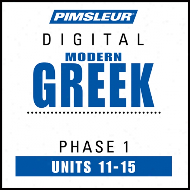 Grecian (modern) Phase 1, Unit 11-15: Learn To Sound And Understand Modern Greek With Pimsleur Language Programs