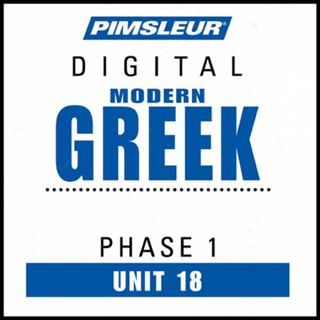 Greek (Recent) Phase 1, Unit 18: Learn To Speak And Understand Modern Greek WithP imsleur Language Programs