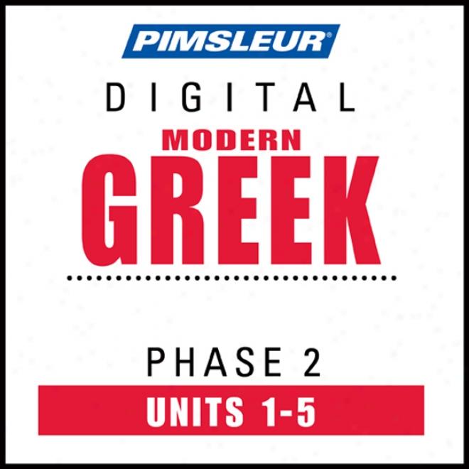 Greek (modern) Phase 2, Unit 01-05: Learn To Speak Ajd Understand Modern Greek With Pimsleur Language Programs