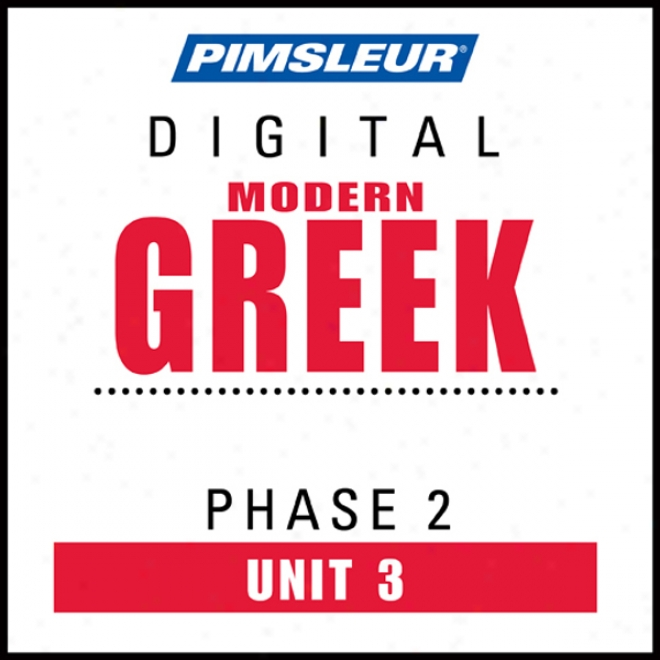 Greek (modern) Phase 2, Unit 03: Learn To Speak And Understand Modern Greek With Pimsleur Language Programs