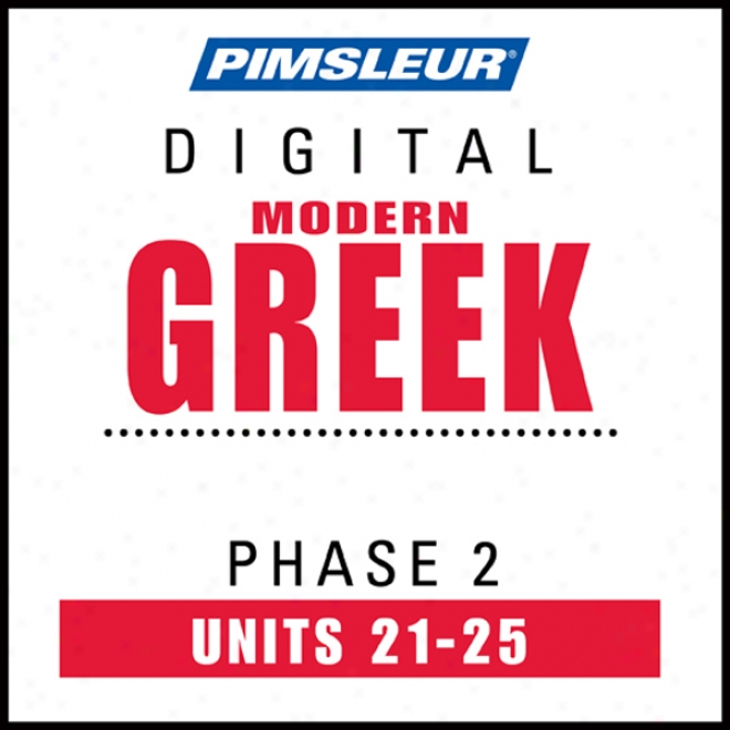 Greek (modern) Phase 2, Unit 21-25: Learj To Speak And Understand Modern Greek With Pimsleur Language Programs