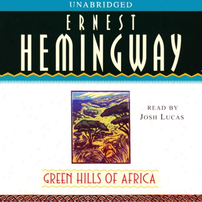 Green Hills Of Africa (unabridged)