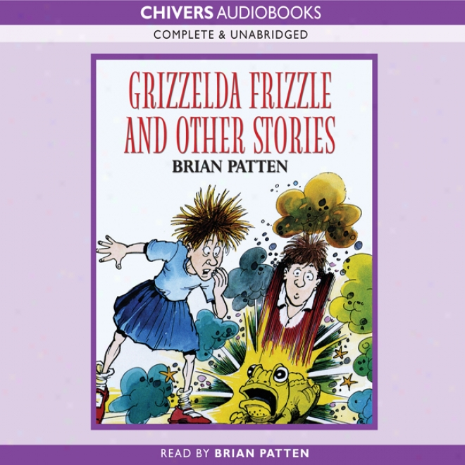 Grizzelda Frizzle And Ohter Storieq (unabridged)