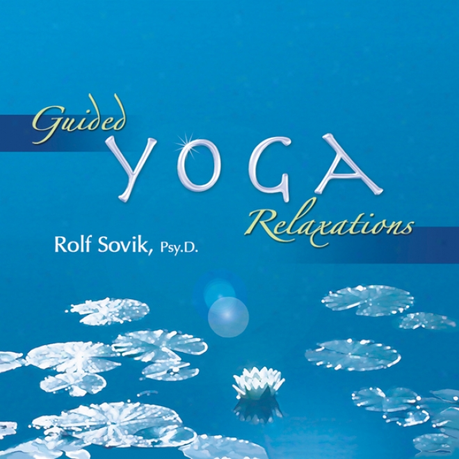Guided Yoga Relaxations (unabridged)