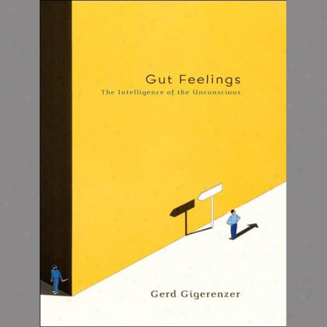 Gut Feelings: The Intelligence Of The Unconscious (unabridged)