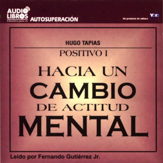 Hacia Un Cambio De Actitud Mental [towards A Change Of Attitude] (texto Completo)