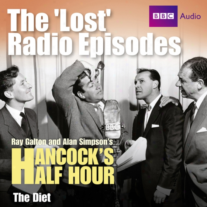 Hancock:_The Lost Radio Episodes: The Diet