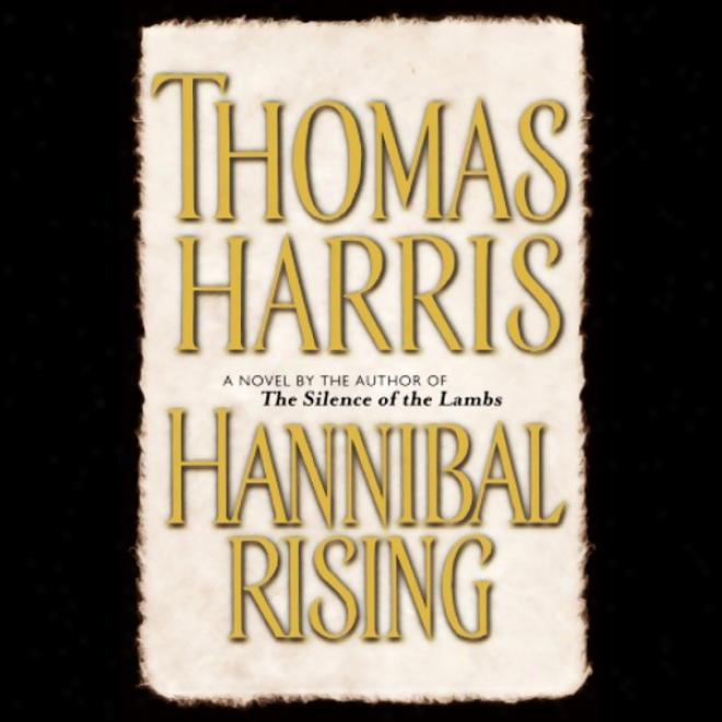 Hannibal Rising (unabridged)
