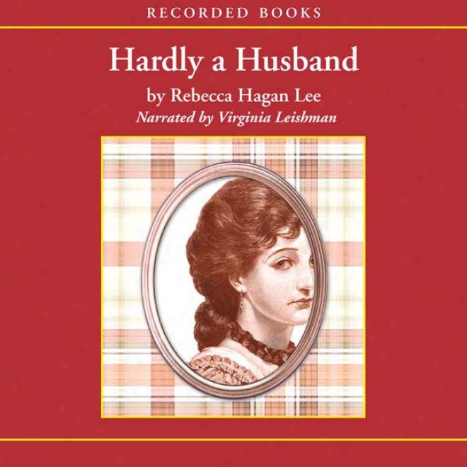 Hardly A Husband (unabridged)