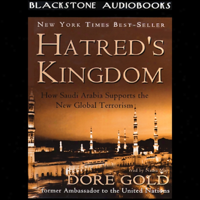 Hatted's Kingdom: How Saudi Arabia Supports The New Global Terrorism (unabridged)