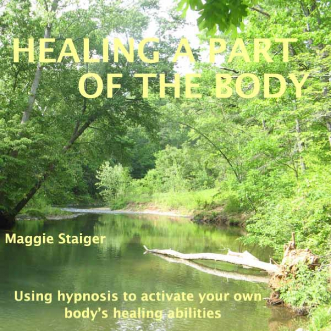 Healing A Part Of The Body: Using H6pnosis To Activate Your Own Body's Healing Abilities (unabridged)