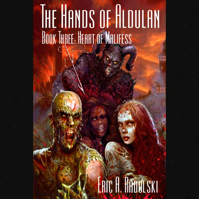 Heart Of Mlaifess: The Hands Of Aldulan - Book 3 (unabridved)